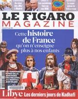 Le Figaro Magazine (27 août 2011), Cette histoire de France qu'on n'enseigne plus à nos enfants
