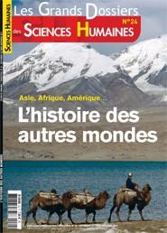 Sciences Humaines (7,50 €, sept-oct 2011), L'Histoire des autres mondes