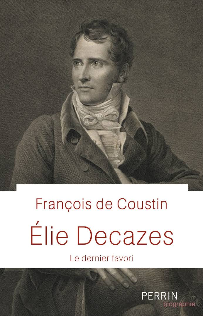 Élie Decazes (Le favori de Louis XVIII) (François de Coustin)