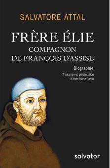 Frère Élie (Compagnon de François d'Assise) (Salvatore Attal)