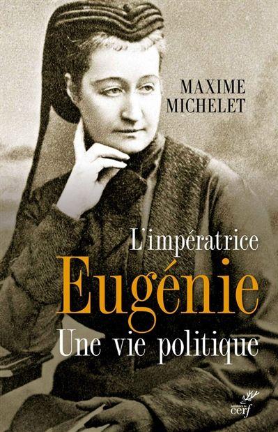 L'impératrice Eugénie (Une vie politique) (Maxime Michelet)