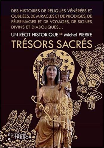 Trésors sacrés (Des histoires de reliques vénérées et oubliées...) (Michel Pierre)