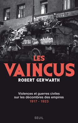 Les vaincus (Violences et guerres civiles sur les décombres des empires (1919-1924)) (Robert Gerwarth)