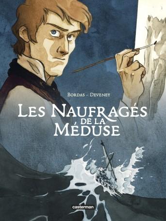 Les Naufragés de la Méduse (Jean-Christophe Deverney et Jean-Sébastien Bordas)