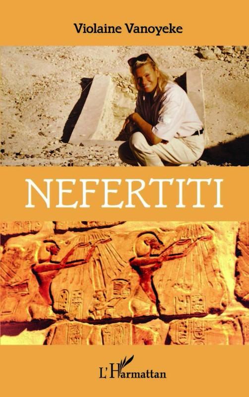 Néfertiti (Reine d'Égypte) (Violaine Vanoyeke)