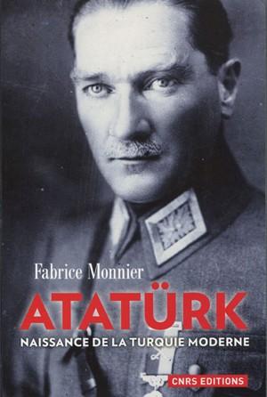 Atatürk (Naissance de la Turquie moderne) (Fabrice Monnier)