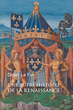 Une autre histoire de la Renaissance (L'exaltation du passé au service du progrès) (Didier Le Fur)