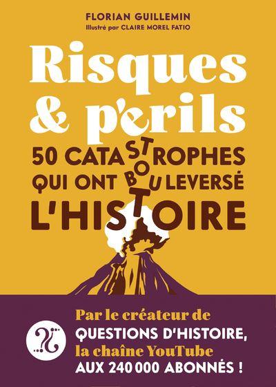 Risques et périls (Top 50 des grandes catastrophes) (Florian Guillemin)