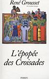 L'épopée des croisades (René Grousset)