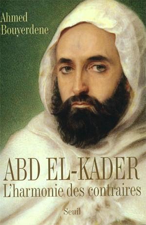 Abd el-Kader (L'harmonie des contraires) (Ahmed Bouyerdene)