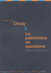 Le patrimoine en questions (Anthologie pour un combat) (Françoise Choay)