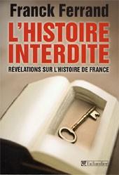 L'Histoire interdite (Révélations sur l'Histoire de France) (Franck Ferrand)