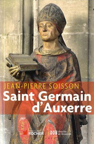 Saint Germain d'Auxerre (Évêque, gouverneur et général) (Jean-Pierre Soisson)
