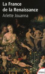 La France de la Renaissance (Arlette Jouanna)