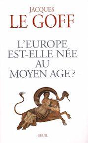 L'Europe est-elle née au Moyen Âge