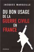 Du bon usage de la guerre civile en France (Jacques Marseille)