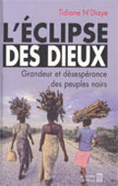 L'éclipse des dieux (Grandeur et désespérance des peuples noirs) (Tidiane N'Diaye)
