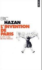 L'invention de Paris (Il n'y a pas de pas perdus) (Éric Hazan)