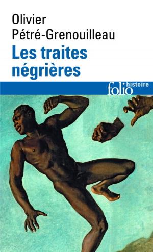 Traites négrières (Essai d'Histoire globale) (Olivier Pétré-Grenouilleau)