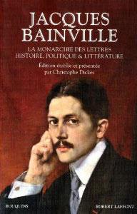 La monarchie des lettres (Oeuvres choisies) (Jacques Bainville)