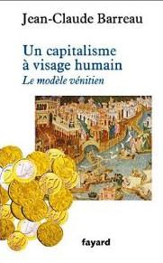 Un capitalisme à visage humain (Le modèle vénitien) (Jean-Claude Barreau)
