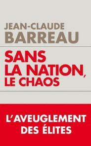 Sans la Nation, le chaos (L'aveuglement des élites) (Jean-Claude Barreau)