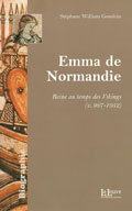 Emma de Normandie (Reine au temps des Vikings) (Stéphane William Gondoin)