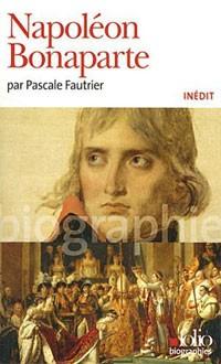 Napoléon Bonaparte (inédit) (Pascale Fautrier)