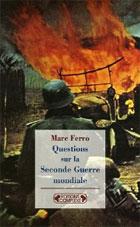 Questions sur la Seconde Guerre mondiale (Marc Ferro)