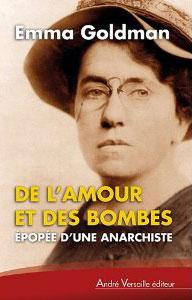 De l'amour et des bombes (Épopée d'une anarchiste) (Emma Goldman)
