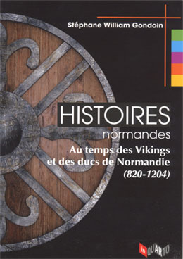 Histoires normandes (Stéphane William Gondoin, In Quarto, 2011, 160 pages, 18 euros)