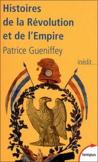 Histoires de la Révolution et de l'Empire (Patrice Gueniffey)