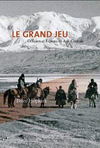 Le Grand Jeu (Officiers et espions en Asie centrale) (Peter Hopkirk)