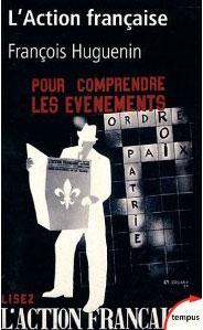 L'Action française (Une histoire intellectuelle) (François Huguenin)