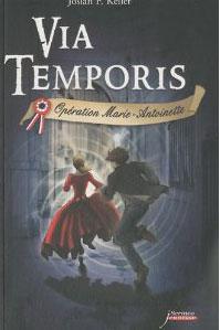 Via Temporis (Opération Marie-Antoinette) (Joslan F. Keller)