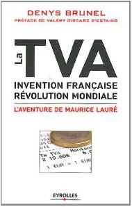 La TVA (Invention française, révolution mondiale) (Denys Brunel)