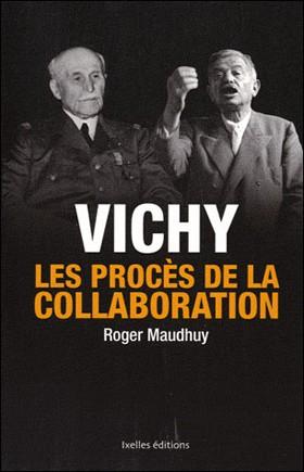 Vichy (Les procès de la collaboration) (Roger Maudhuy)