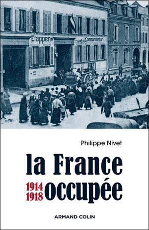 La France occupée (1914-1918) (Philippe Nivet)