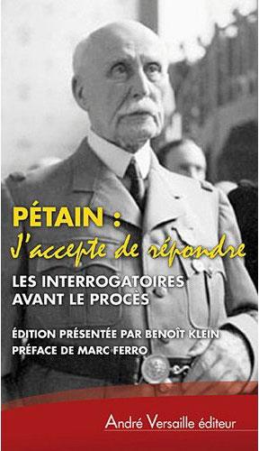 J'accepte de répondre (Les interrogatoires avant le procès) (Philippe Pétain)