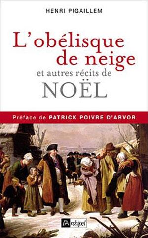 L'obélisque de neige (...  et autres récits de Noël) (Henri Pigaillem)