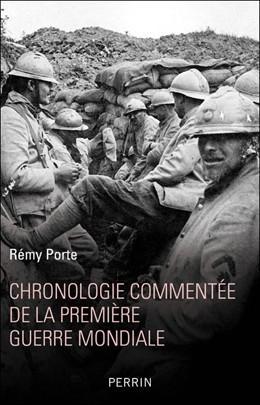 Chronologie commentée de la première guerre mondiale (Rémy Porte)
