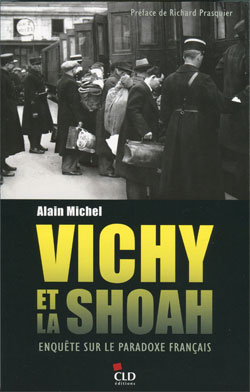 Vichy et la Shoah (Enquête sur le paradoxe français) (Alain Michel)
