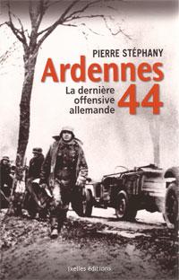 Ardennes 44 (La dernière offensive allemande) (Pierre Stéphany)