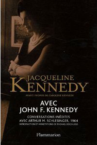 Avec John F. Kennedy (Conversations inédites avec Arthur M. Schlesinger, 1964 ) (Jacqueline Kennedy)