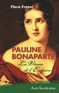Pauline Bonaparte (La Vénus de l'Empire) (Flora Fraser)