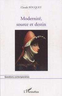 Modernité, source et destin (Claude Fouquet)