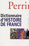 Dictionnaire d'Histoire de France (Anthony Rowley)