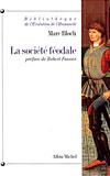 La Société féodale (La formation des liens de dépendance) (Marc Bloch)