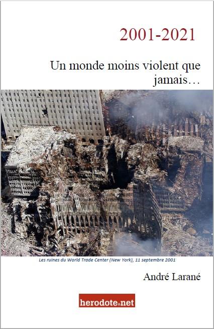 2001-2021 : un monde moins violent que jamais...