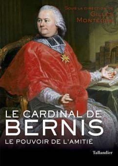 Le cardinal de Bernis (Le pouvoir de l'amitié) (Gilles Montègre)